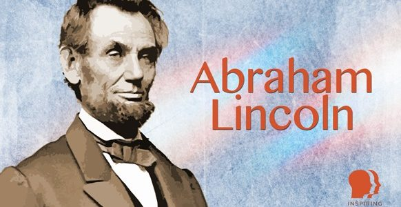 Abraham Lincoln Inspiring Leader Inspiring Leadership Now
